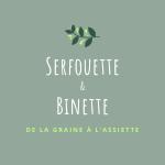 Serfouette & Binette, de la Graine à l'Assiette
